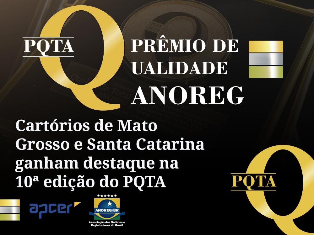 Cartórios De Mato Grosso E Santa Catarina Ganham Destaque Na 10ª Edição Do PQTA