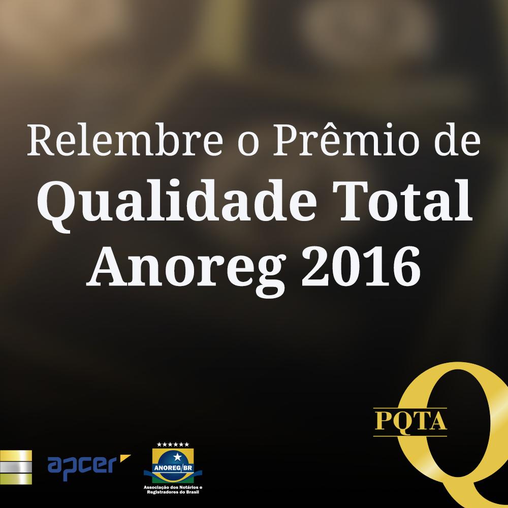 Relembre A 12ª Edição Do Prêmio De Qualidade Total Anoreg