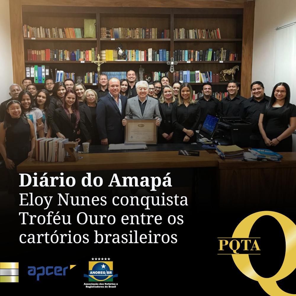 Diário Do Amapá – Eloy Nunes Conquista Troféu Ouro Entre Os Cartórios Brasileiros