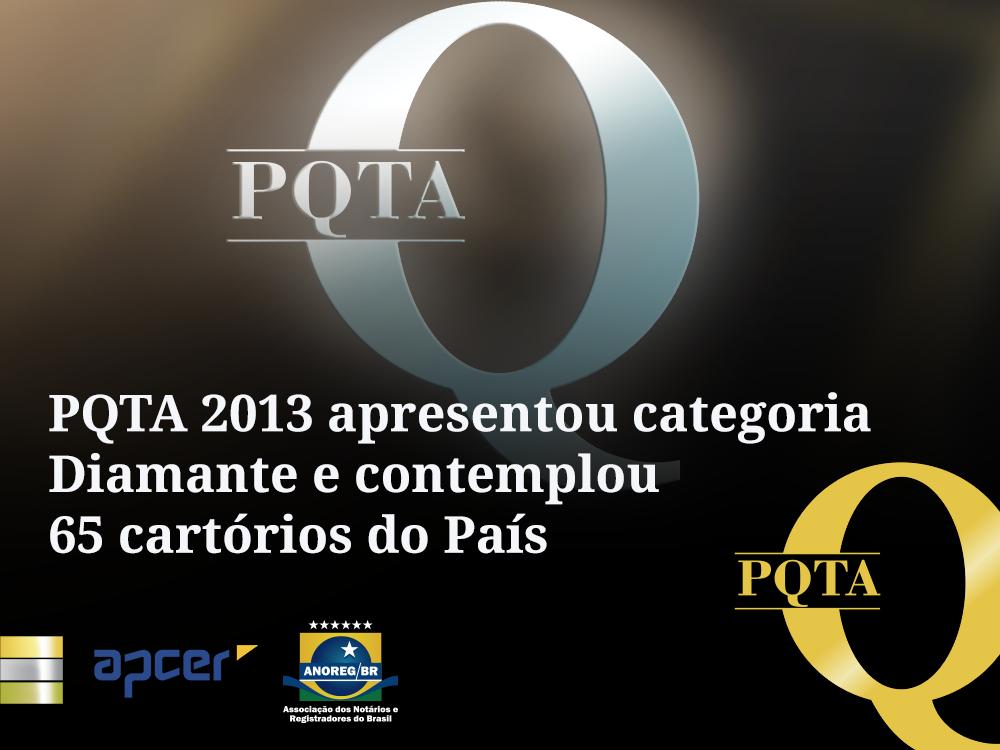PQTA 2013 Apresentou Categoria Diamante E Contemplou 65 Cartórios Do País
