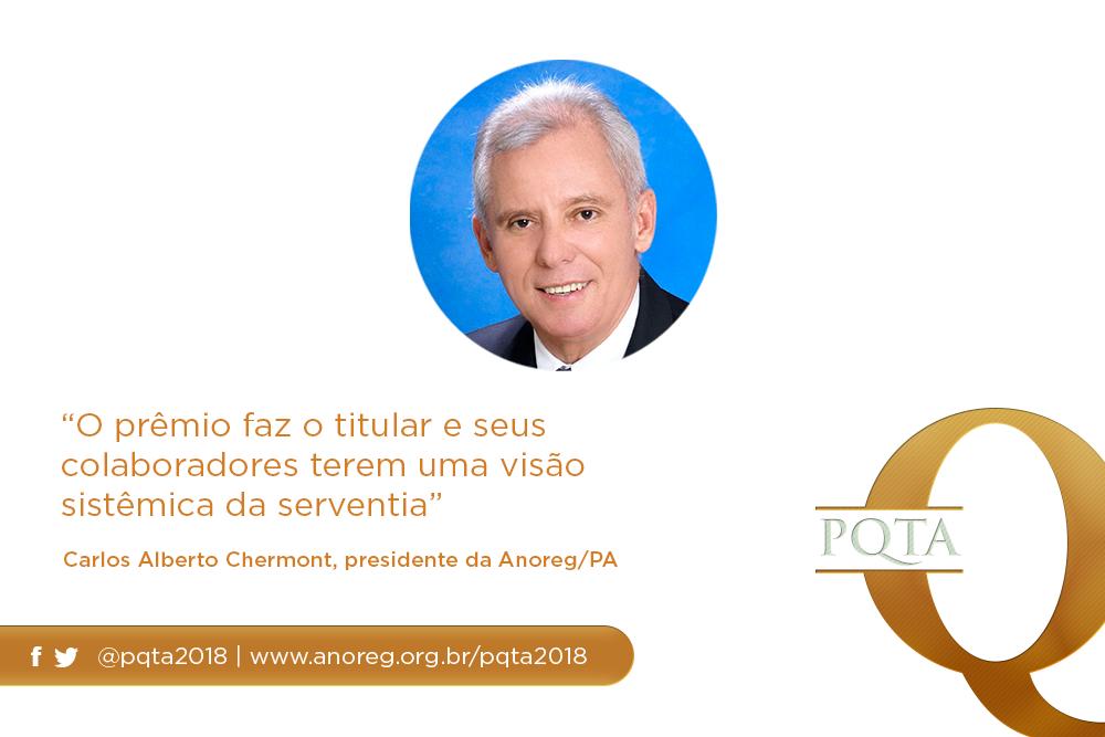 """""""O Prêmio Faz O Titular E Seus Colaboradores Terem Uma Visão Sistêmica Da Serventia"""", Carlos Alberto Chermont, Presidente Da Anoreg/PA"""