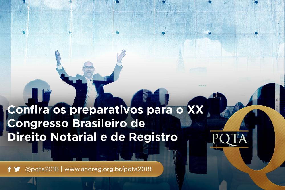 Confira Os Preparativos Para O XX Congresso Brasileiro De Direito Notarial E De Registro