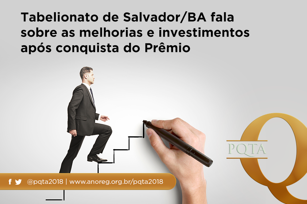 Tabelionato De Salvador/BA Fala Sobre As Melhorias E Investimentos Após Conquista Do Prêmio